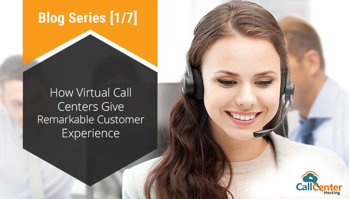 How Virtual Call Centers Provide a Remarkable Customer Experience