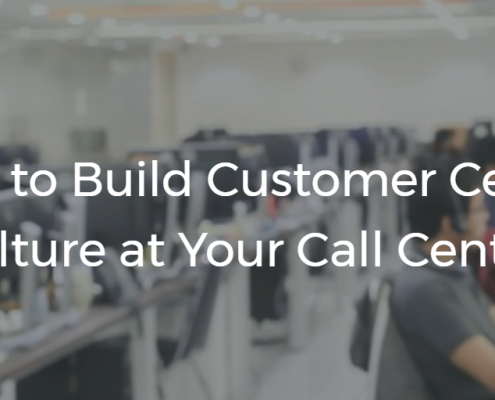 Build Customer Centric Culture At Call Center