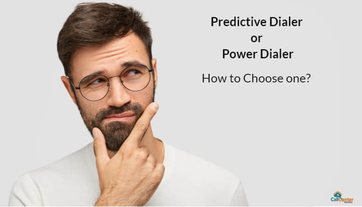 How To Choose Between Predictive Dialer & Power Dialer