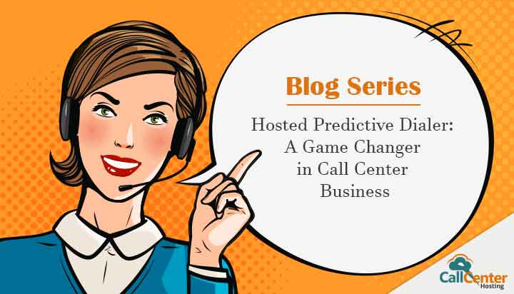 Hosted Predictive Dialer-Blog Series- Introduction