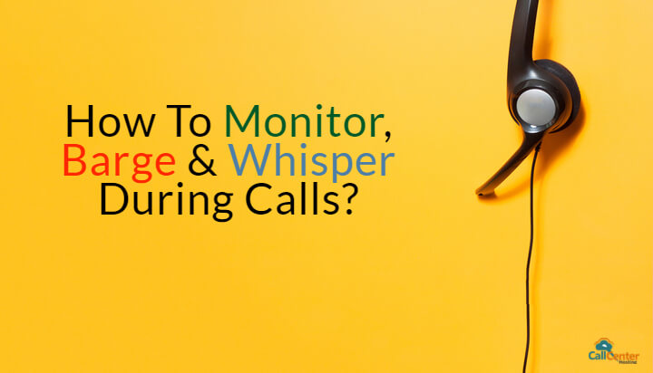How To Monitor, Barge & Whisper During Calls