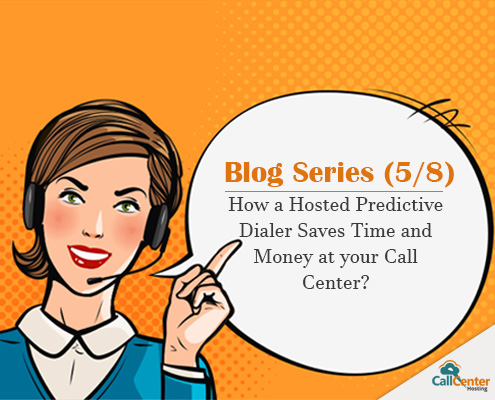 How a Hosted Predictive Dialer Can Save Time and Money at Your Call Center?