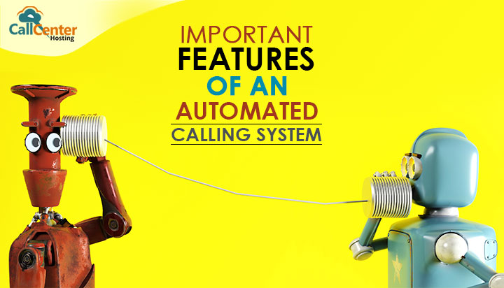 Important Features of an Automated Calling System