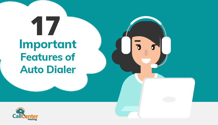 17 Important Features of Auto Dialer Software
