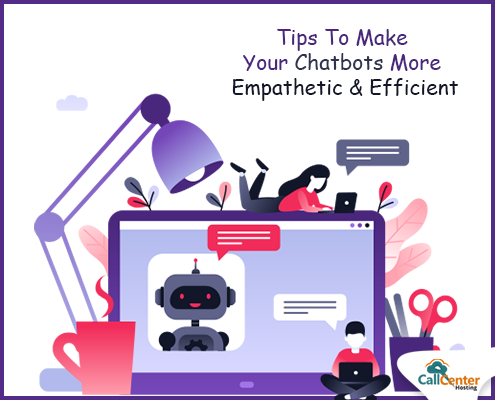Tips To Make Chatbots More Empathetic And Efficient