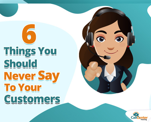 Things Never Say To Your Customers