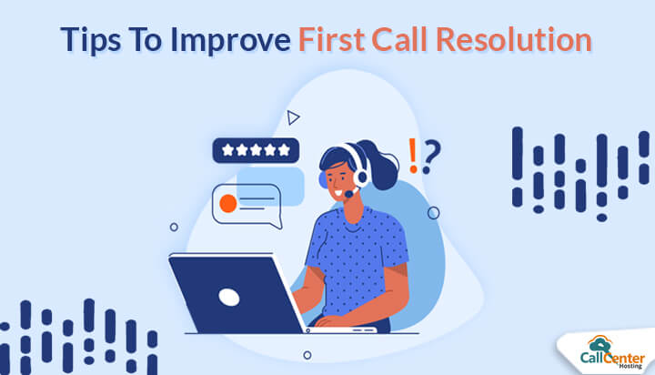 10 Ways To Improve First Call Resolution