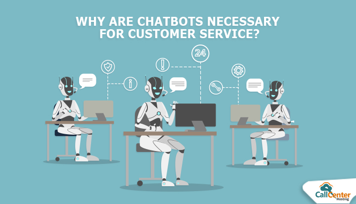 Why Chatbots are Necessary for Customer Service?