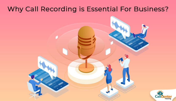 Why Call Recording is Essential For Business?