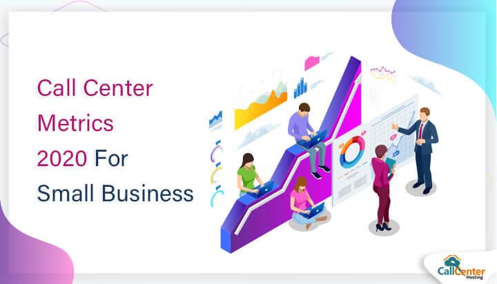 Call Center Metrics 2020 For Small Business