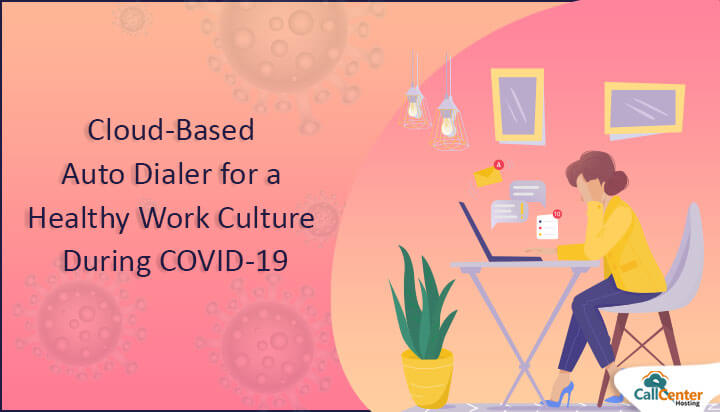 Managing Work With Auto Dialer During COVID-19