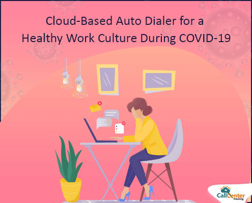 Healthy Work Culture With Cloud-Based Auto Dialer