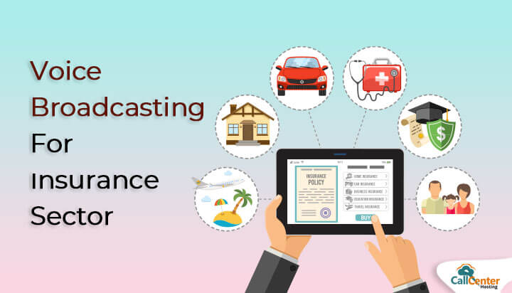 How Voice Broadcasting is Benefiting Insurance Sector?