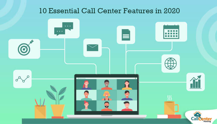 10 Essential Call Center Features in 2020