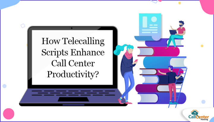 How Telecalling Scripts Improve Call Center Productivity?