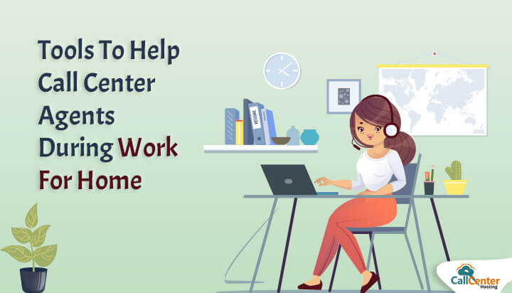 Tools For Call Center Agent During Work From Home
