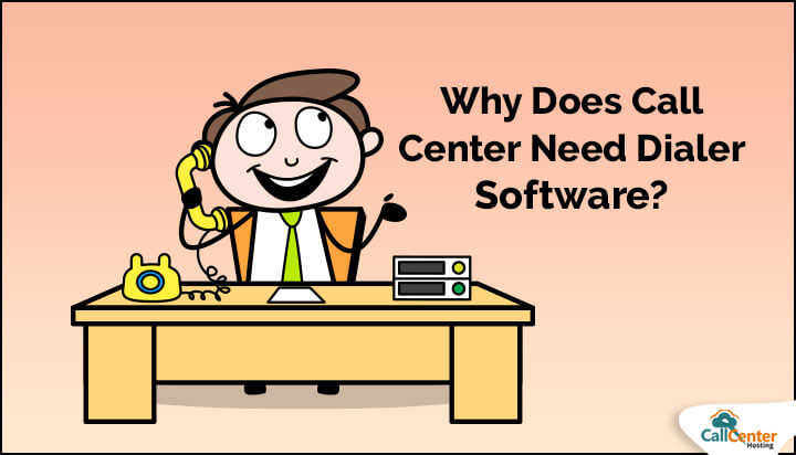 Why Does Call Center Need Dialer Software?