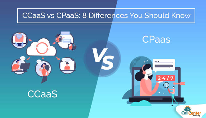 8 Difference Between CCaaS and CPaaS