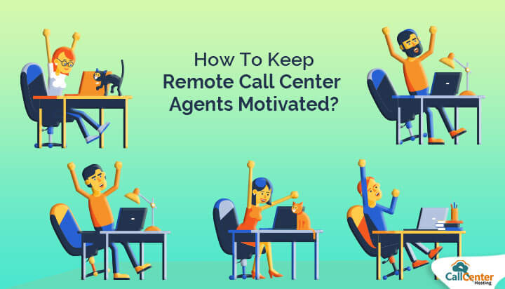 How To Motivate Remote Call Center Agents?