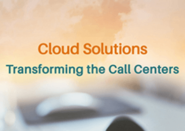 Cloud Solutions Transforming Call Centers