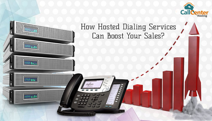How Hosted Dialing Services Can Boost Your Sales
