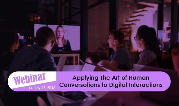 Applying The Art of Human Conversations to Digital Interactions